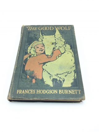 The Good Wolf. Frances Hodgson Burnett