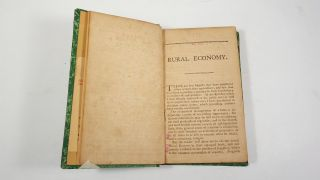 Rural Economy, or Essays on the Practical Parts of Husbandry... to which is Added the Rural Socrates, being memoirs of a Country Philosopher