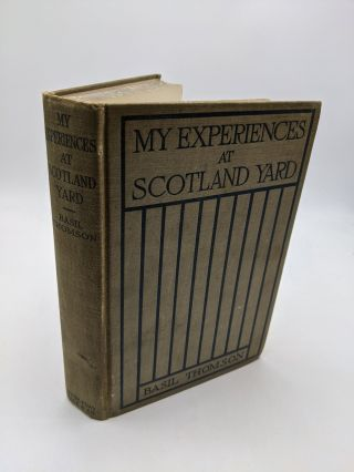My Experiences At Scotland Yard. Basil Thompson