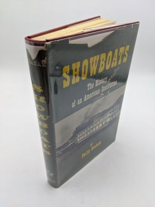 Showboats The History Of An American Institution. Philip Graham