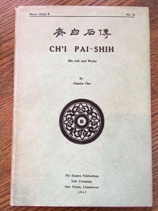 Ch'I Pai-Smith His Life And Works. Charles Chu