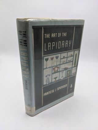 The Art Of The Lapidary. Francis J. Sperisen