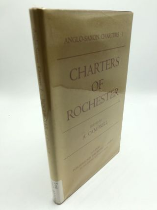 Anglo-Saxon Charters I Charters Of Rochester. A. Campbell