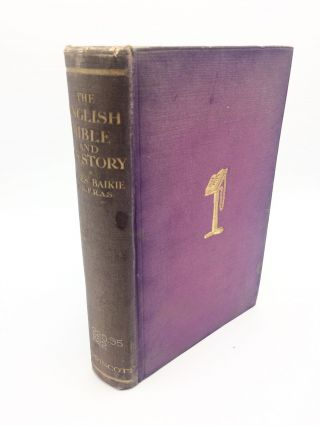 The English Bible & Its Story. James Baikie