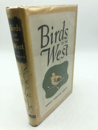 Birds of The West (Including Alaska, Western Canada and Hawaii). Ernest Sheldon Booth