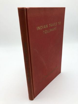 Indian Trails To Tollways. Anna B. Adair, Adele Sandberg