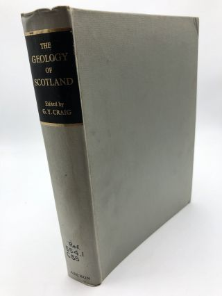 The Geology Of Scotland. Gordon Y. Craig