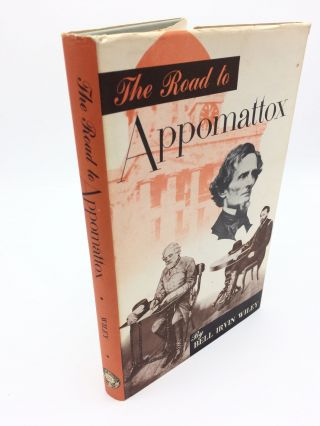 The Road To Appomattox. Bell Irvin Wiley