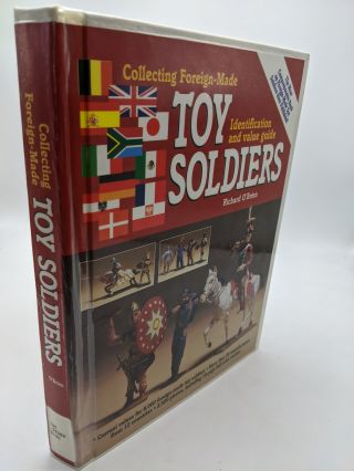 Collecting Foreign Made Toy Soldiers. Richard O'Brien