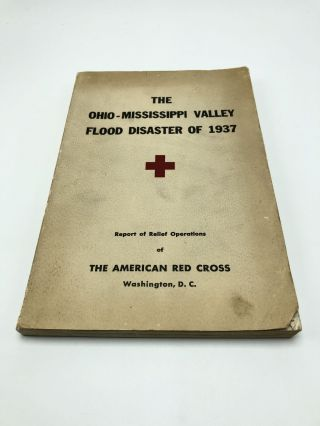 The Ohio-Mississippi Valley Flood Disaster of 1937. American Red Cross