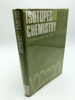 Isotopes in Chemistry. J F. Duncan, G B. Cook