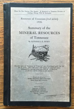 Summary of the Mineral Resources of Tennessee (Resources of Tennessee, 2nd series). Kendall E. Born