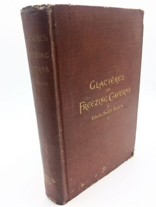 Glacieres Or Freezing Caverns. Edwin Swift Balch