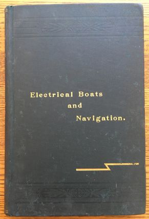 Electrical Boats and Navigation. Thomas Commerford Martin, Joseph Sachs
