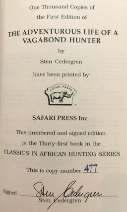 The Adventurous Life of a Vagabond Hunter: From South America to East Africa, the Life of a Professional Hunter -- 1/1000 signed