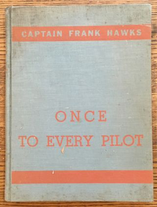 Once to Every Pilot. Frank Hawks