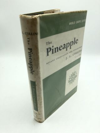 The Pineapple: Botany, Cultivation, and Utilization. J L. Collins