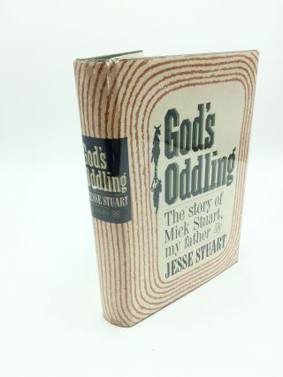 God's Oddling: The Story of Mick Stuart, My Father. Jesse Stuart