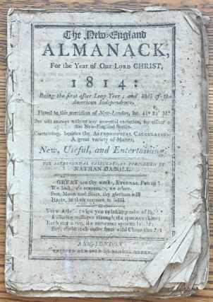 The New-England Almanack, for the Year of our Lord Christ, 1814: Being the first after Leap Year;...