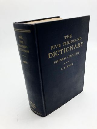 The Five Thousand Dictionary, Chinese-English. C H. Fenn