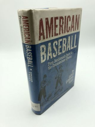 American Baseball: From Gentleman's Sport to the Commissioner System. David Quentin Voight