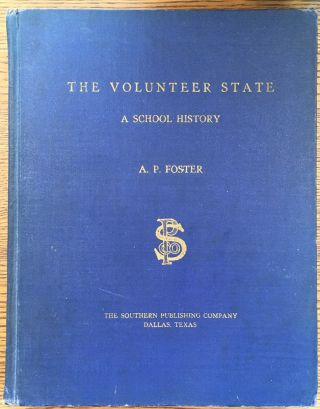The Volunteer State: A School History. Austin P. Foster, Lawrence A. Sharp