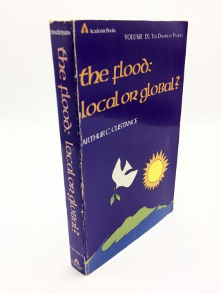 The Flood: Local or Global? [Vol. 9: The Doorway Papers]. Arthur C. Custance