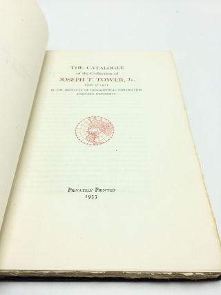 The Catalogue of the Collection of Joseph T. Tower, Jr, Class of 1921, in the Institute of Geographical Exploration, Harvard University