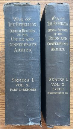 The War of the Rebellion: A compilation of the official records of the Union and Confederate...