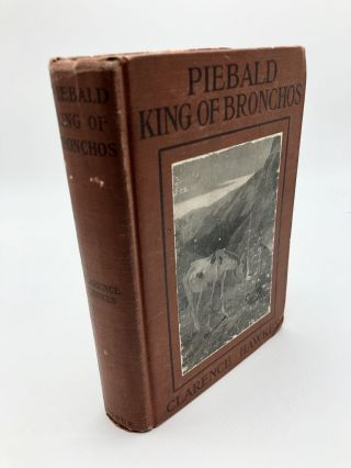 Piebald: King of Bronchos, The Biography of a Wild Horse. Clarence Hawkes