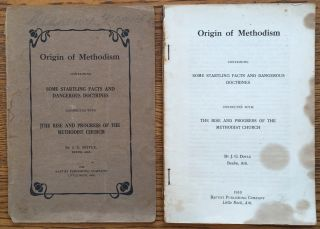 Origin of Methodism: Containing Some Startling Facts and Dangerous Doctrines Connected with The...
