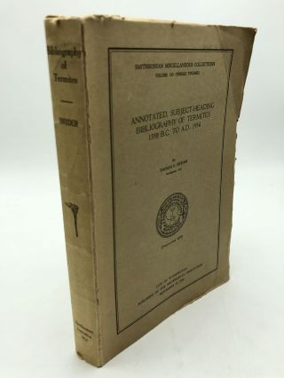 Annotated, Subject-Heading Bibliography of Termites 1350 BC to AD 1954 (Smithsonian Miscellaneous...
