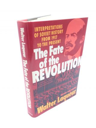 The Fate of the Revolution: Interpretations of Soviet History from 1917 to the Present. Walter...