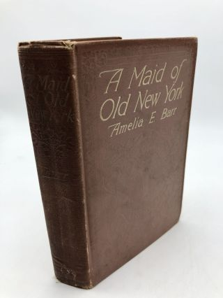A Maid of Old New York. Amelia E. Barr