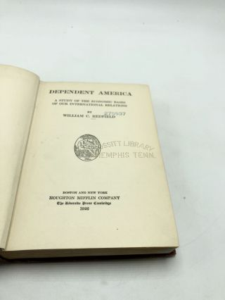 Dependent America: A Study of the Economic Bases of our International Relations