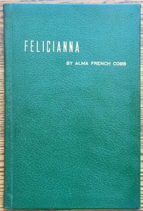 Felicianna: A Story in Verse For Young People. Alma French Cobb