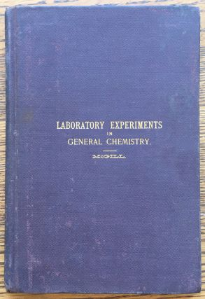 Laboratory Experiments in General Chemistry: A Preliminary and Introductory Course to Qualitative...