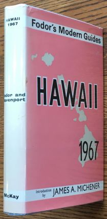 Hawaii 1967 (Fodor's Modern Guides). James A. Michener, William W. Davenport, intro