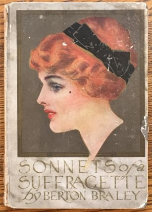 Sonnets of a Suffragette: Including also Love Sonnets of a Manicure, Love Lyrics of a Shop Girl,...