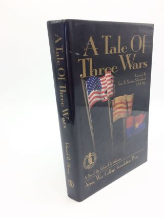 A Tale of Three Wars. Edward B. Atkeson