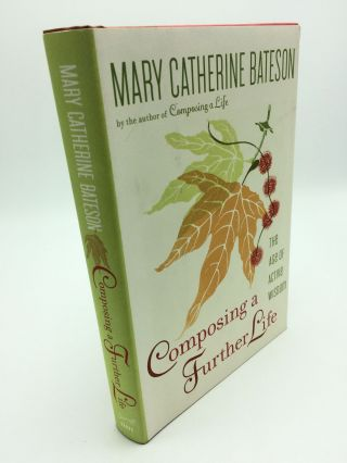 Composing a Further Life: the Age of Active Wisdom. Mary Catherine Bates