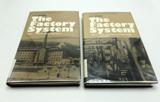 The Factory System - Complete in Two Volumes. J T. Ward
