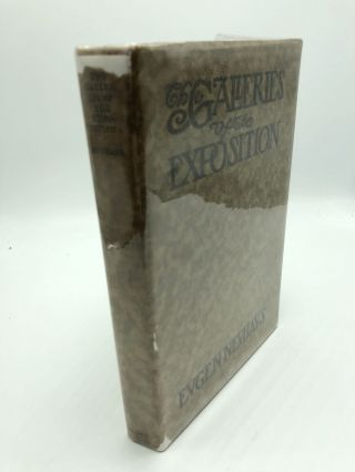 The Galleries of the Exposition: A Critical Review of the Paintings, Statuary and the Graphic...