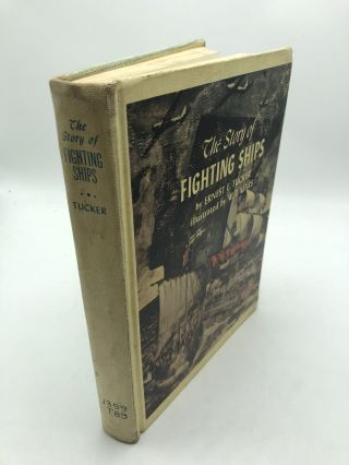 The Story of Fighting Ships. Ernest Edward Tucker