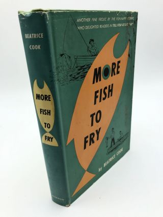 More Fish To Fry. Beatrice Cook