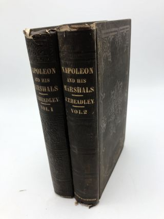 Napoleon and His Marshals in Two Volumes