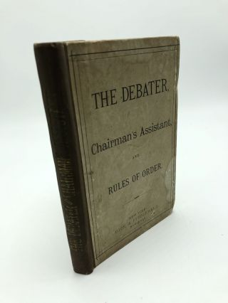 The Debater, Chairman's Assistant and Rules of Order