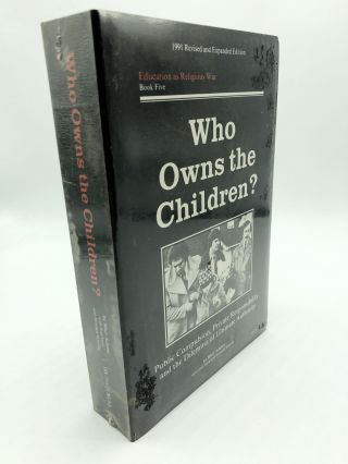 Who Owns the Children? Public Compulsion, Private Responsibility and the Dilemma of Ultimate...