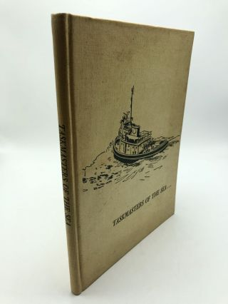 Taskmasters Of The Sea: The Story Of Blount Marine Corporation. Luther H. Blount