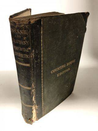Bryant and Stratton's Commercial Arithmetic In Two Parts: Designed For The Counting Room,...